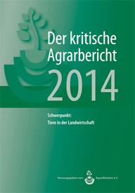 Der kritische Agrarbericht 2014